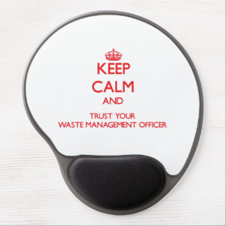 Keep Calm and trust your Waste Management Officer Gel Mouse Pads