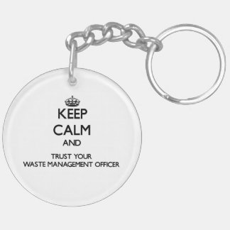 Keep Calm and Trust Your Waste Management Officer Acrylic Keychain