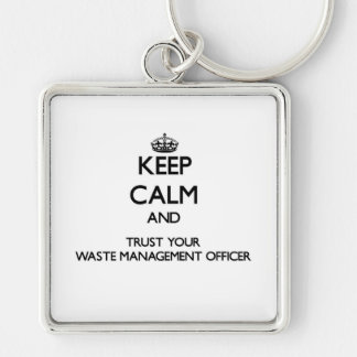 Keep Calm and Trust Your Waste Management Officer Silver-Colored Square Key Ring