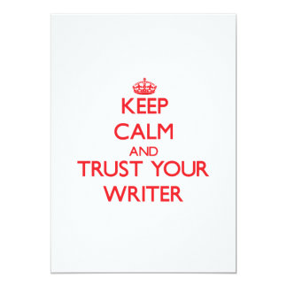 Keep Calm and trust your Writer Card