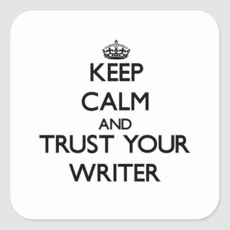 Keep Calm and Trust Your Writer Stickers
