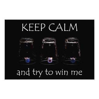 Keep calm and try to win me photo print