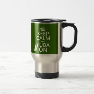Keep Calm and Tuba On (any background color) Mug