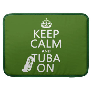 Keep Calm and Tuba On (any background color) Sleeve For MacBook Pro