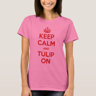 Keep Calm and Tulip On shirt 🌷 red