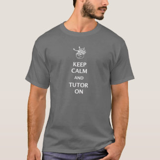 Keep Calm and Tutor on by WyzAnt T-Shirt