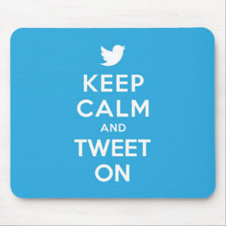 Keep Calm and Tweet On Mouse Mat