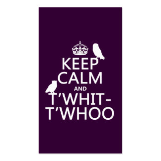 Keep Calm and T'Whit-T'Whoo (owls) (any color) Business Card Templates