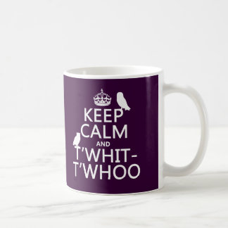 Keep Calm and T'Whit-T'Whoo (owls) (any color) Mug
