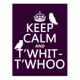 Keep Calm and T'Whit-T'Whoo (owls) (any color) Postcard