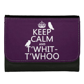 Keep Calm and T'Whit-T'Whoo (owls) (any color) Wallet