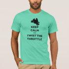 Keep Calm and Twist the Throttle - Sport/Street T-Shirt
