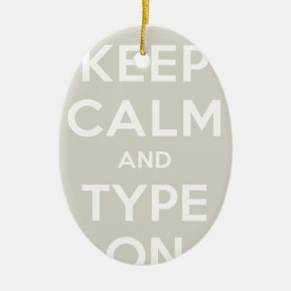 Keep Calm And Type On Ceramic Oval Decoration