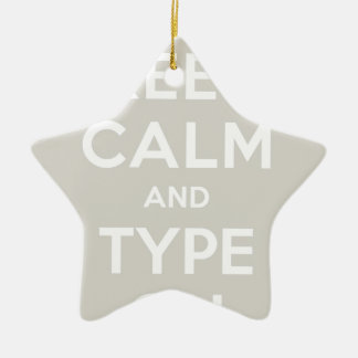 Keep Calm And Type On Ceramic Star Decoration