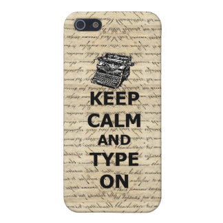 Keep calm and  type on iPhone 5 cases