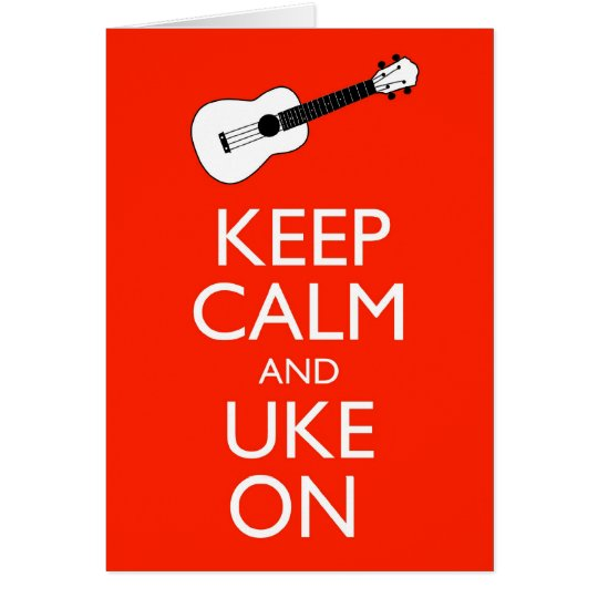 Keep Calm and Uke On! Card
