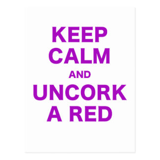 Keep Calm and Uncork a Red Postcard