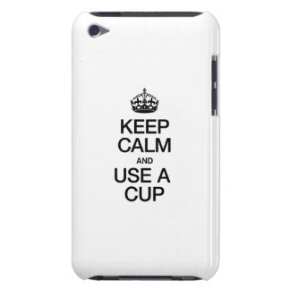 KEEP CALM AND USE A CUP BARELY THERE iPod COVER