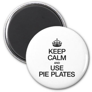 KEEP CALM AND USE PIE PLATES REFRIGERATOR MAGNETS