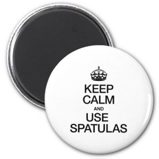KEEP CALM AND USE SPATULAS REFRIGERATOR MAGNETS