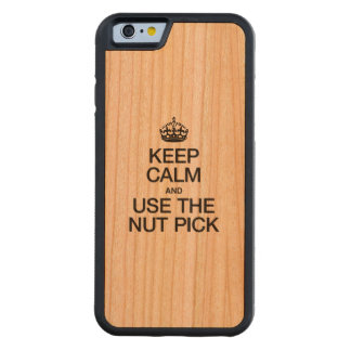 KEEP CALM AND USE THE NUT PICK CARVED® CHERRY iPhone 6 BUMPER CASE