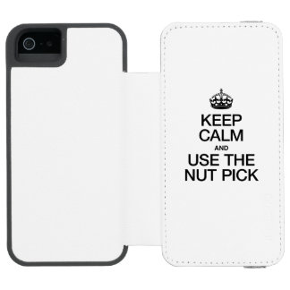 KEEP CALM AND USE THE NUT PICK INCIPIO WATSON™ iPhone 5 WALLET CASE