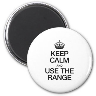 KEEP CALM AND USE THE RANGE REFRIGERATOR MAGNETS