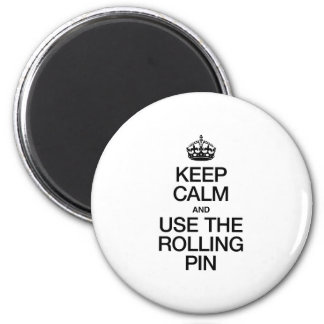 KEEP CALM AND USE THE ROLLING PIN FRIDGE MAGNET