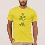 keep Calm and Vai Brasil! T-Shirt