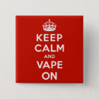 Keep Calm and Vape On 15 Cm Square Badge