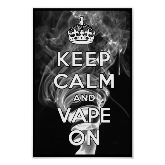 Keep Calm And Vape On Poster