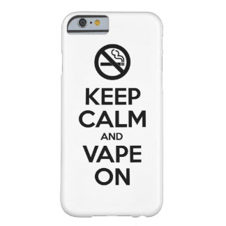 Keep Calm and Vape On ~ Self Motivational Barely There iPhone 6 Case
