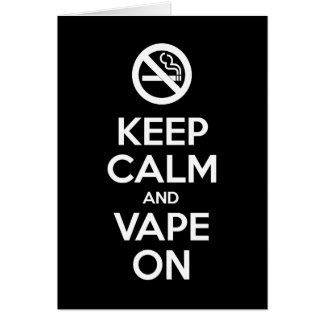 Keep Calm and Vape On ~ Self Motivational Card