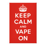 Keep Calm and Vape On Stretched Canvas Prints