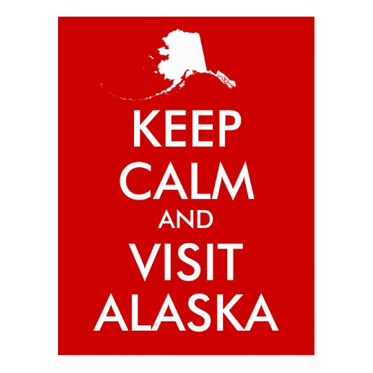 Keep Calm and Visit Alaska Postcard