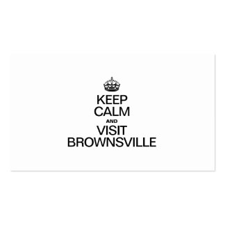 KEEP CALM AND VISIT BROWNSVILLE BUSINESS CARDS