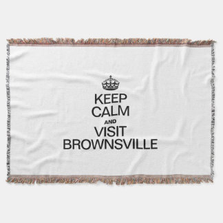KEEP CALM AND VISIT BROWNSVILLE