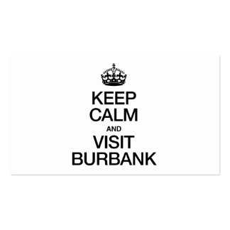KEEP CALM AND VISIT BURBANK BUSINESS CARD TEMPLATE
