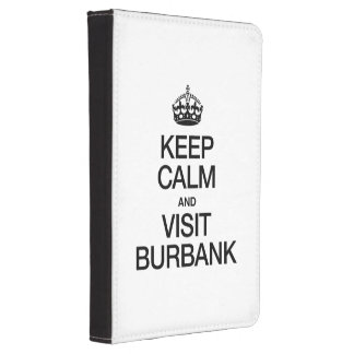 KEEP CALM AND VISIT BURBANK KINDLE TOUCH COVER