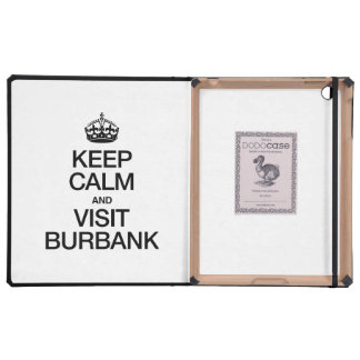 KEEP CALM AND VISIT BURBANK CASES FOR iPad