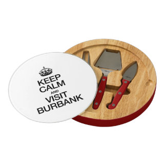 KEEP CALM AND VISIT BURBANK ROUND CHEESEBOARD