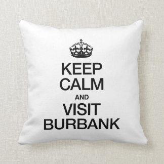 KEEP CALM AND VISIT BURBANK CUSHIONS