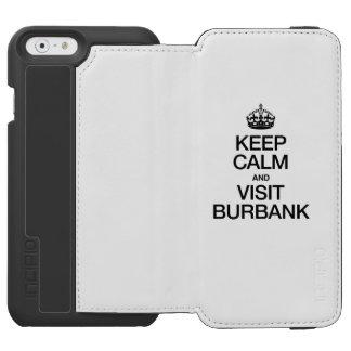 KEEP CALM AND VISIT BURBANK INCIPIO WATSON™ iPhone 6 WALLET CASE