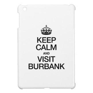 KEEP CALM AND VISIT BURBANK iPad MINI COVER
