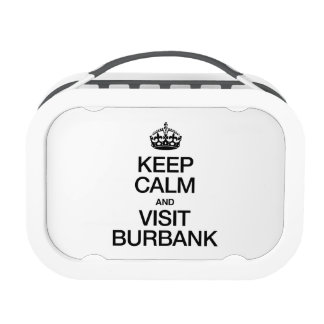 KEEP CALM AND VISIT BURBANK LUNCHBOX
