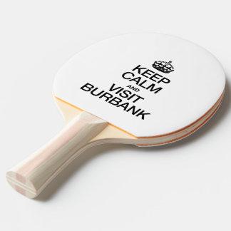 KEEP CALM AND VISIT BURBANK Ping-Pong PADDLE