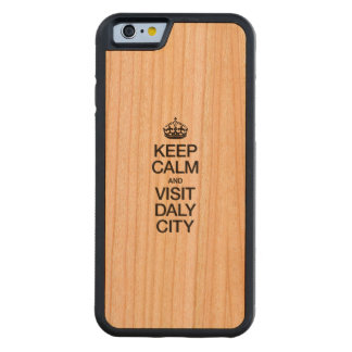 KEEP CALM AND VISIT DALY CITY CHERRY iPhone 6 BUMPER CASE