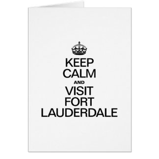 KEEP CALM AND VISIT FORT LAUDERDALE CARD