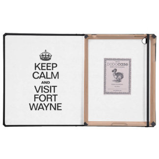 KEEP CALM AND VISIT FORT WAYNE CASE FOR iPad