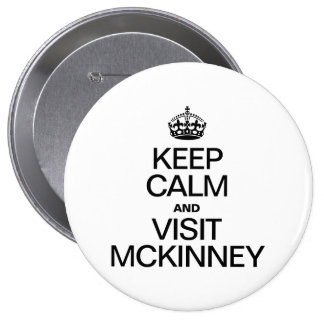 KEEP CALM AND VISIT MCKINNEY BUTTON